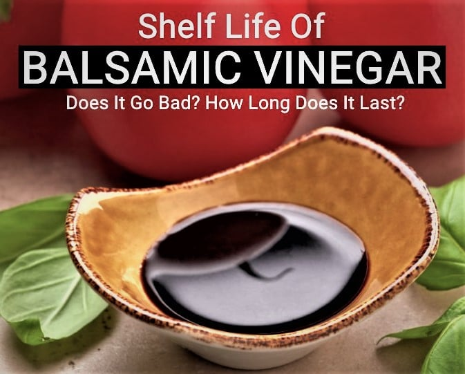 Shelf Life of Balsamic Vinegar