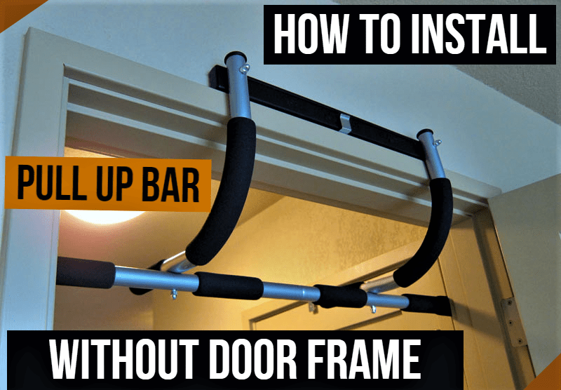 How to Install Pull up Bar without Door Frame